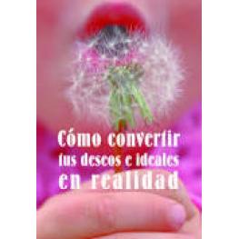 Libro  Como Convertir tus Deseos e Ideales En Realidad