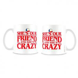 Taza She Is Our Friend And She Is Crazy Stranger Things