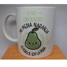 Taza Mi Media Naranja Es Porque Soy la Pera Ref Hl076
