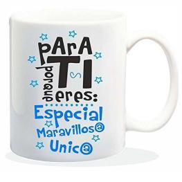 Taza Para Ti Porque Eres Especial Maravill@ Unic@ Ref Hl160